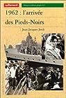 1962 : L'Arriv�e des Pieds-Noirs par Jordi