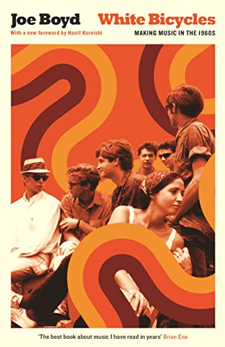 White Bicycles Making Music in the 1960s (Serpents Tail Classics) [Boyd, Joe] (Tapa Blanda)