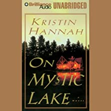 On Mystic Lake (       UNABRIDGED) by Kristin Hannah Narrated by Susan Ericksen
