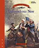 Independence Now: The American Revolution 1763-1783 (Crossroads America)