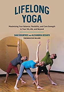 Book Cover: Lifelong Yoga: Maximizing Your Balance, Flexibility, and Core Strength in Your 50s, 60s, and Beyond