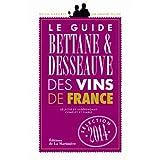 Guide Bettane et Desseauve des vins de France. Sélection 2014