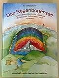 Das Regenbogenzelt: Geschichten, Gedichte, Marchen und Spiele zum Selberlesen, Vorlesen und Erzahlen (Atlantis Kinderbucher bei Pro Juventute) (German Edition)
