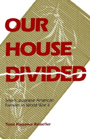 Our House Divided: Seven Japanese American Families in World War II