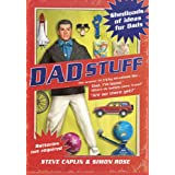Dad Stuff: Shedloads of Ideas for Dadsby Steve Caplin