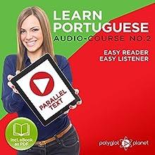 Learn Portuguese - Easy Reader - Easy Listener - Parallel Text - Portuguese Audio Course No. 2 | Livre audio Auteur(s) :  Polyglot Planet Narrateur(s) : Samuel Goncalves, Christopher Tester