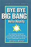 echange, troc William C Mitchell - Bye Bye Big Bang: Hello Reality