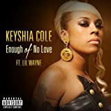 Enough of No Love (Feat. Lil Wayne) [Explicit]