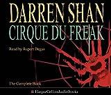 Cirque Du Freak: Complete & Unabridged (The Saga of Darren Shan)