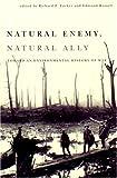 Natural Enemy, Natural Ally: Toward An Environmental History of War