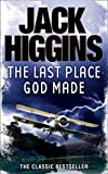 Jack Higgins The Last Place God Made
