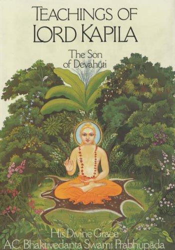Teachings of Lord Kapila: The Son of Devahuti, A.C. Bhaktivedanta Swami