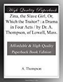 Zina, the slave girl, or, Which the traitor?