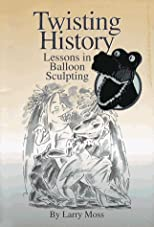 Twisting History - Lessons in Balloon Sculpting