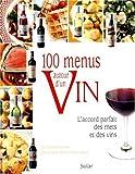 echange, troc Christian Flacelière, Christine Charretton, Bernard Charretton - 100 menus autour d'un vin : L'Accord parfait des mets et des vins