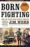 img - for Born Fighting: How the Scots-Irish Shaped America book / textbook / text book