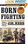Born Fighting: How the Scots-Irish Sh...