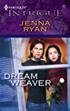 Dream Weaver (Harlequin Intrigue Series)