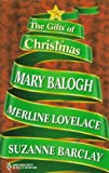 The Gifts of Christmas: A Handful of Gold/ A Drop of Frankincense/ A Touch of Myrrh (0373833725) by Mary Balogh