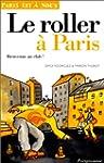 Le Roller � Paris. Bienvenue au club !
