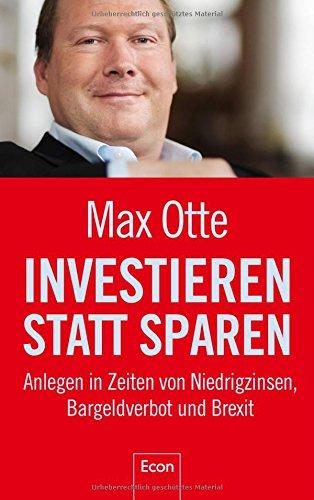 Investieren statt sparen: Anlegen in Zeiten von Niedrigzinsen, Bargeldverbot und Brexit das Buch von Max Otte - Preise vergleichen & online bestellen