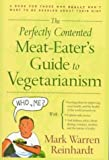 img - for Perfectly Contented Meat-Eater Guide to Vegetarianism by Reinhardt, Mark Warren (1998) Paperback book / textbook / text book