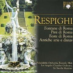 Respighi: Fontane di Roma; Pini di Roma; Feste di Roma; Antiche arie e danze