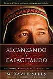 img - for Alcanzando y Capacitando: Un llamado a obedecer la gran comisi n (Spanish Edition) book / textbook / text book