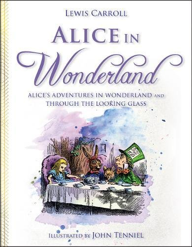 Alice in Wonderland Alices Adventures in Wonderland and Through the Looking Glass [Carroll] (Tapa Dura)