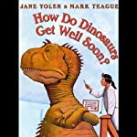 How Do Dinosaurs Get Well Soon? (       UNABRIDGED) by Jane Yolen Narrated by Owen Jordan