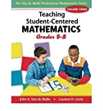 Teaching Student-Centered Mathematics: Grades 5-8 (Teaching Student-Centered Mat