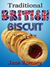 Traditional British Biscuit Recipes (Traditional British Recipes)