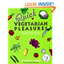Quick Vegetarian Pleasures: More than 175 Fast, Delicious, and Healthy Meatless Recipes