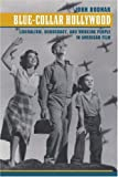 img - for Blue-Collar Hollywood: Liberalism, Democracy, and Working People in American Film book / textbook / text book
