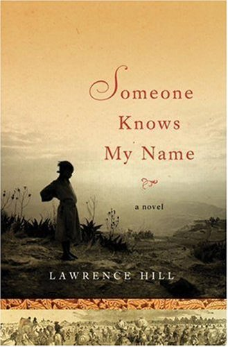 summary of someone knows my name by hill Summary and reviews of someone knows my name by lawrence hill, plus links to a book excerpt from someone knows my name and author biography of lawrence hill.