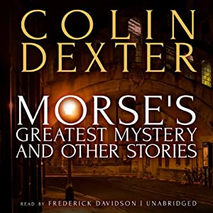 Morse's Greatest Mystery and Other Stories | [Colin Dexter]