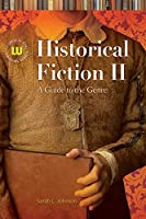 Historical Fiction II: A Guide to the Genre, 2nd Edition