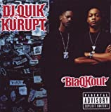 Blaqkout Dj Quik and Kurupt