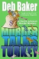 Murder Talks Turkey (A Gertie Johnson Murder Mystery Book 3)