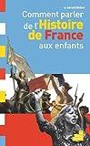 """Afficher """"Comment parler de l'histoire de France aux enfants"""""""