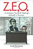 Z.E.O.: How to Get A(Head) in Business