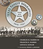 img - for Texas Ranger Biographies: Those Who Served, 1910-1921 book / textbook / text book