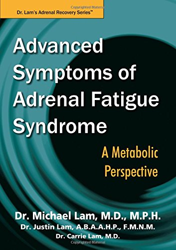 Advanced Symptoms of Adrenal Fatigue Syndrome - A Metabolic Perspective (Advanced Energy Anatomy compare prices)