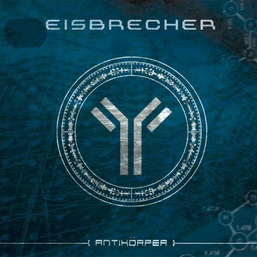 Antik?rper by Eisbrecher (2006) Audio CD