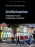 Großbritannien: Geographien eines europäischen Nachbarn