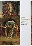 img - for Italian Renaissance Courts: Art, Pleasure and Power (Renaissance Art) book / textbook / text book