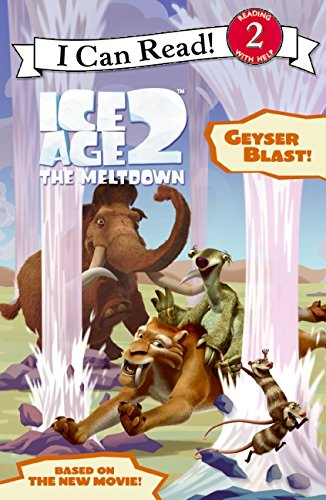 Ice Age 2: Geyser Blast! (I Can Read Book 2)
