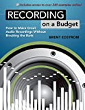 img - for Recording on a Budget: How to Make Great Audio Recordings Without Breaking the Bank book / textbook / text book