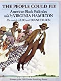 Virginia Hamilton The People Could Fly: American Black Folktales