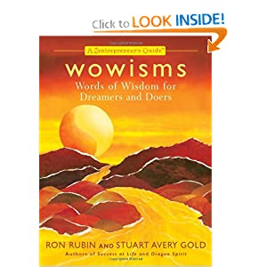 Wowisms: Words of Wisdom for Dreamers and Doers (Zentrepreneur Guides) Ron Rubin and Stuart Avery Gold